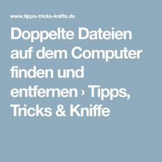 Find and remove duplicate files on the computer> Tips, Tricks & Gimmicks . Doppelte Dateien auf dem Computer finden und entfernen › Tipps, Tricks & Kniff… Find and remove duplicate files on the computer> Tips, Tricks & Tricks Esp8266 Arduino, Whatsapp Tricks, Der Computer, Computer Tips, Programing Software, College Classes, Susa, Electronic Devices, Electronics Projects