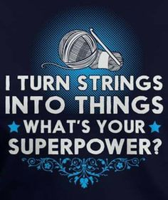 I turn string into things what is your superpower