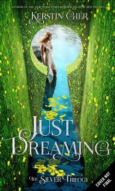 Just Dreaming (The Silver Trilogy #3) Kerstin Gier - May 2, 2017