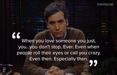 Ted Mosby (Josh Radnor) gives a speech on what love is. The clip is from Season Episode 17 of How I Met Your Mother. *legal stuff below* This clip is inte. Sweet Love Quotes, Love Quotes For Her, Tv Show Quotes, Film Quotes, Friends Show Quotes, Movie Love Quotes, Ted Quotes, Funny Quotes, When You Love