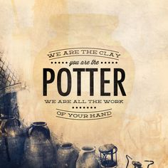 You Are the Potter - Isaiah 64:8 Art Print by Word Snackers | Society6