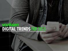 Digital trends for 2015 by Vanksen via slideshare