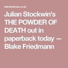 Julian Stockwin's THE POWDER OF DEATH out in paperback today — Blake Friedmann Silk Tree, Powder, Novels, Death, Face Powder, Fiction, Romance Novels