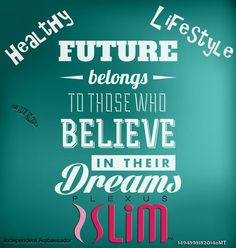 What is your dream?  Mine is to be healthy and lose my weight thanks to Plexus Slim.  Go to my web page at www.lmmansfield.myplexusproducts.com or contact me at relaxer.lesa@ gmail.com