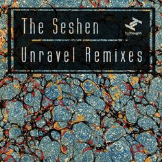 The Seshen / Unravel Remixes EP / Tru Thoughts