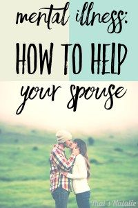 Mental Illness: How to Help Your Spouse