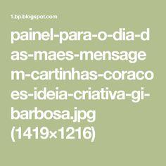 painel-para-o-dia-das-maes-mensagem-cartinhas-coracoes-ideia-criativa-gi-barbosa.jpg (1419×1216)