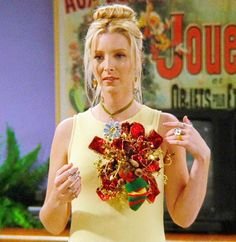 "Phoebe: ""I'm being political"" Chandler: ""What are you supporting?"" Pheobe: ""Duh... Christmas"""