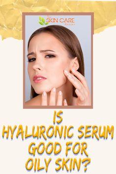 Clear Skin Routine, Clear Skin Tips, Oily Skin Care, Healthy Skin Care, Best Hyaluronic Acid Serum, Oily Face, Skin Serum, Dull Skin