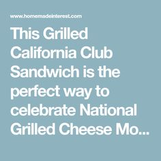 This Grilled California Club Sandwich is the perfect way to celebrate National Grilled Cheese Month! Gourmet Sandwiches, Sandwiches For Lunch, Delicious Sandwiches, Soup And Sandwich, Wrap Sandwiches, Sandwich Recipes, Mediterranean Diet, Grilling, Brunch