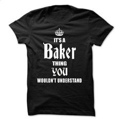 (ThuHa001) Its A/An BAKER Thing, You Wouldnt Understand - #sleeveless hoodie #sweats. ORDER NOW => https://www.sunfrog.com/Names/ThuHa001-Its-AAn-BAKER-Thing-You-Wouldnt-Understand.html?60505