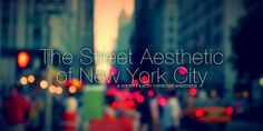 NYC~ The Street Aesthetic of New York City by Christian Andersen.