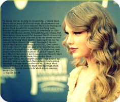 "I got bored, and made this. I recently watched Taylor do an interview for Youtube Presents, and they asked her what her definition of ""beautiful"" was. I had to rewind the video several times to copy the quote, but I loved what she had to say. I feel this picture of her is fitting to what she was trying to say. #TaylorSwift #Youtube"