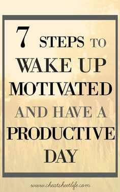 7 Steps to Wake Up Motivated and Have a Productive Day | Productivity Tips | Motivation Inspiration