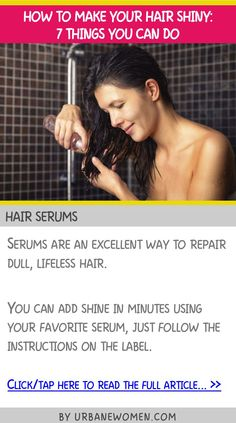 How to make your hair shiny: 7 things you can do - Hair serums Hair Fair, Hair Serum, Top Celebrities, Shiny Hair, Amazing Hair, About Hair, You Can Do, Styling Tips, Piercings