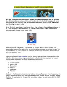Medanta – The Medicity is the best center of Liver Cirrhosis Treatment. http://www.livertransplantindia.com/liver-cirrhosis.asp