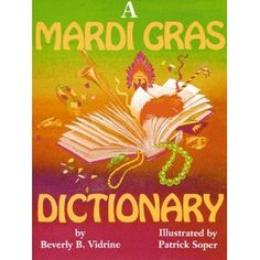 Mardi Gras Dictionary, A: Beverly Vidrine, Patrick Soper: 9781565543324: Amazon.com: Books