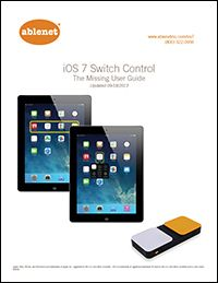 iOS 7 Switch Control - The Missing User Guide from AbleNet Inc.
