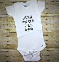 Funny baby Onesie Party My Crib 2 am BYOB by ScrappyKDesigns
