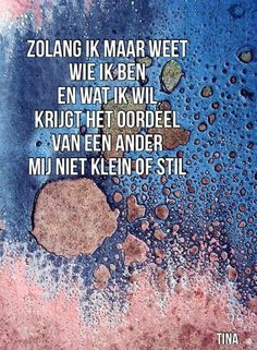 Dutch Quotes, Say My Name, I Care, Selfish, Love Words, Helping Others, Inspire Me, Pray, Mindfulness