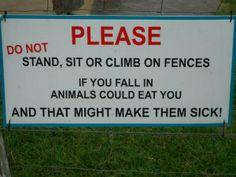 DO NOT make the animals sick!