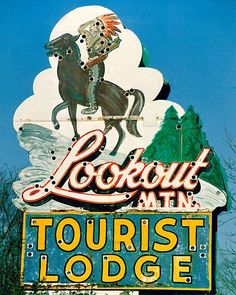 """The Lookout Mountain Tourist Lodge"" sign which is located near Lookout Mountain in Chattanooga, Tennessee."