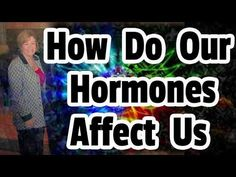 Abraham Hicks 2018 How do our hormones affect us