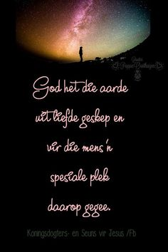 Afrikaanse Quotes, Goeie More, Hope Quotes, Amazing Nature, God, Cards, Dios, Allah, Maps