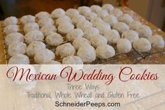 SchneiderPeeps - Mexican wedding cookies are so delicious that they will become a family favorite. In this post we compare traditional, whole wheat and gluten free versions.