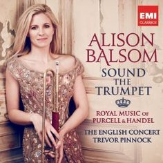 Sound the Trumpet - Royal Music of Purcell and Handel --- http://www.amazon.com/Sound-Trumpet-Royal-Purcell-Handel/dp/B009PRTMQW/?tag=smartshoppinge-20