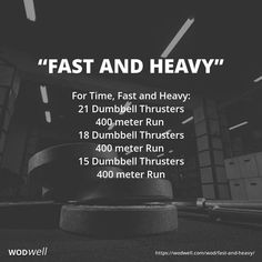 Fast and Heavy WOD For Time, Fast and Heavy: 21 Dumbbell Thrusters; 400 meter Run; 400 meter Run; 400 meter Run Crossfit Abs, Crossfit Motivation, Crossfit Workouts At Home, Kettlebell Cardio, Treadmill Workouts, Running Workouts, Trx, Amrap Workout, Rowing Workout
