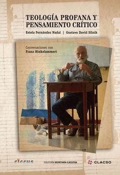Teología profana y pensamiento crítico : Conversaciones con Franz Hinkelammert. #Teologia #PensamientoCritico #Hinkelammert #Filosofia #Politica #Economia #TeologiaDeLaLiberacion #Marxismo #Modernidad #Espiritualidad #AmericaLatina