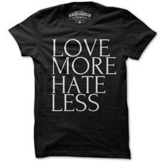 Love More Hate Less Tee Women's, $19.50, now featured on Fab.