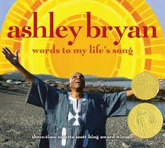 Ashley Bryan: Words To My Life's Song, 2009 Parents' Choice Award Gold Award - Books #Book