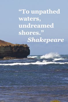 """""""To unpathed waters, undreamed shores."""" -- William Shakepeare – On view from drive along Australia's Great Ocean Road, photography by Florence McGinn -- Explore a unique collection of quotes on wanderlust at the Pinterest board,Wanderlust Quotes:  http://pinterest.com/fmcginn/wanderlust-quotes/"""