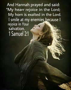 The Lord hears & answers us. 1 Samuel 2:1