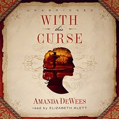 The audiobook of With This Curse is now available, narrated by the wonderful Elizabeth Klett. She captures the characters' voices and personalities beautifully! Richard Blackwood, Daphne Du Maurier, Women Life, Audiobook, Love Her, Mystery, Novels, Romance, Victorian