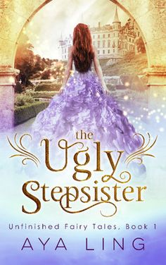 I am in love with the color scheme and magical whimsy in this cover! Ugly Stepsister (Unfinished Fairy Tales Book by Aya Ling. Ya Books, I Love Books, Good Books, Books To Read, Teen Books, Book Nerd, Book 1, I Love Reading, Reading Lists