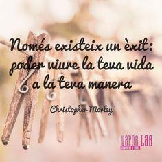 Només existeix un èxit: poder viure la teva vida a la teva manera. Christopher Morley #enterpreneurship #success #life #motivation