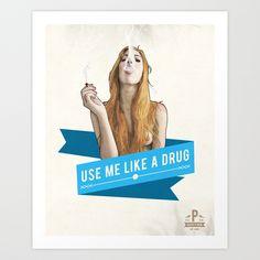 Use Me Like a Drug Art Print by Keith P. Rein | Society6