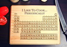 Personalized Wood Periodic Table of Elements Cutting Board Engraved ~ Wedding, Anniversary, Science, Birthday Gift, Cheese, Teacher, Xmas by CabanyCo on Etsy https://www.etsy.com/listing/195879480/personalized-wood-periodic-table-of