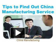 Tips to Find Out China Manufacturing Service - PowerPoint PPT Presentation