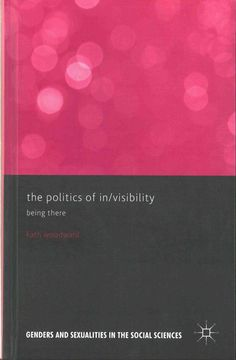 The Politics of In/Visibility: Being There