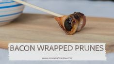 Recipe: Bacon wrapped prunes ⋆ MoniaMagdalena