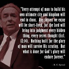 Robert Charles Sproul (born Feb 13, 1939-Dec 14, 2017) is an American Calvinist theologian, author, and pastor. He is the founder and chairman of Ligonier Ministries (named after the Ligonier Valley just outside of Pittsburgh, where the ministry started as a study center for college and seminary students) and can be heard daily on the Renewing Your Mind radio broadcast. Currently, Sproul is Senior Minister of Preaching and Teaching at Saint Andrew's, a congregation in Sanford, Florida.