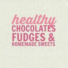 Healthy Homemade Chocolate, Fudge and Sweet Treat Recipes - low fat, gluten free, paleo, high protein, low carb, sugar free, clean eating friendly, vegan and more!