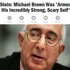 """#fb Ben Stein thinks that Michael Brown's massive Black body was threat enough to officer Darren Wilson...who was the same height. Also, he thinks that if Brown and Trayvon Martin hadn't """"attacked"""" the police (note: George Zimmerman was NOT a cop and had no legal authority to question Martin) they wouldn't be dead.  Source:  http://talkingpointsmemo.com/livewire/ben-stein-michael-brown-unarmed"""