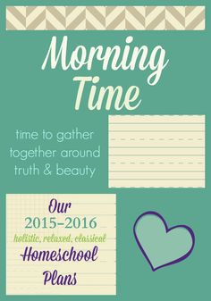 Our plans for our homeschool morning time for the 2015-2016 school year.