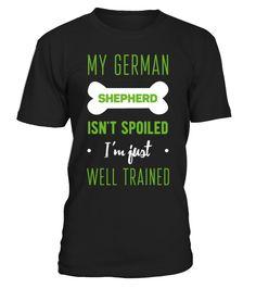My German shepherd isn't spoiled