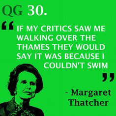 No matter what you do, you can never please everyone #quote #margaretthatcher